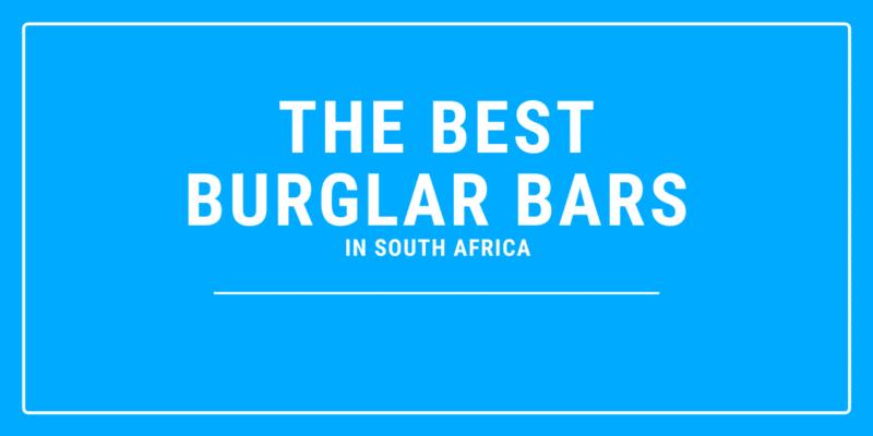 best burglar bars south africa