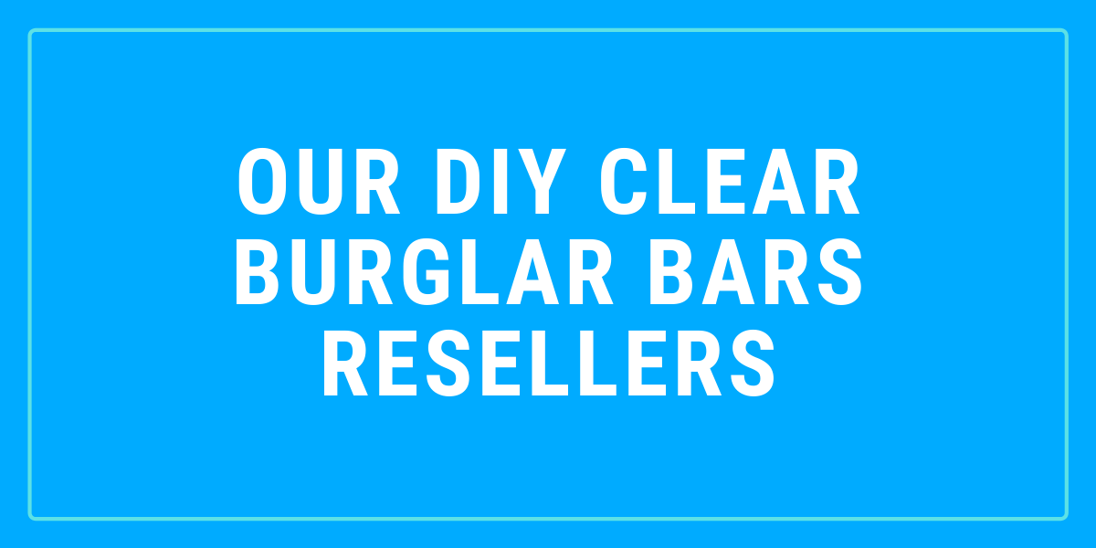 clear burglar bars builders